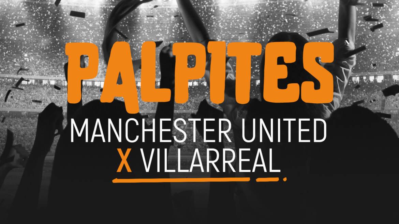 Análise Villarreal x Manchester United  (26/05/21)